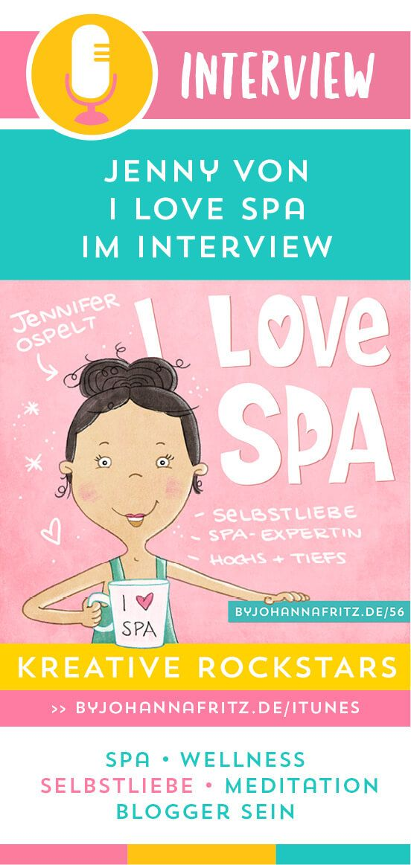 kr56: Jenny von I love Spa über Selbstliebe [Podcast – By Johanna Fritz – Business Beratung für Kreative