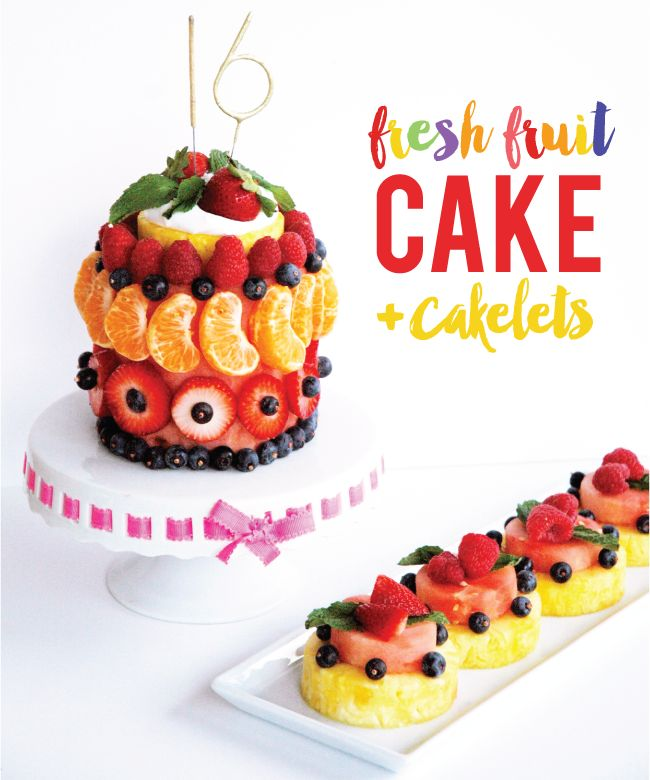 Pen N' Paper Flowers: MAKE IT | Fresh Fruit Birthday Cake + mini cakelets