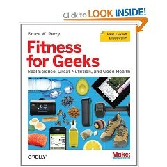 Fitness for Geeks: Real Science, Great Nutrition, and Good Health: Worth Reading, Nutrition, Real Science, Weight Loss, Bruce, Fitness, Books Worth, Health