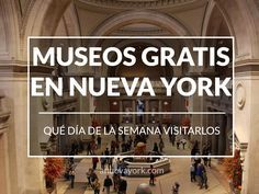 Recopilatorio: Cuándo (y cómo) puedes visitar gratis los museos de Nueva York.