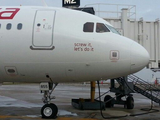 I love this Saying that was on one of Virgin America's  aircraft.