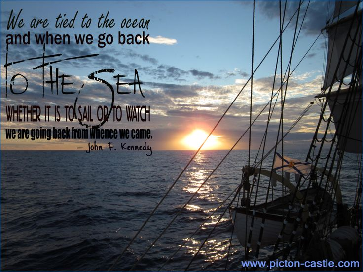 We are tied to the ocean #sail #ships #sea #ocean #world #discover #tallship #quote #inspiration #pictoncastle #jfk #quotes