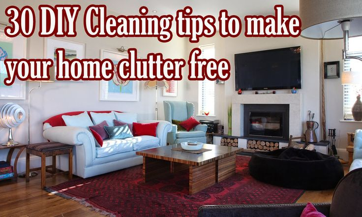 30 diy cleaning tips to make your home clutter free home