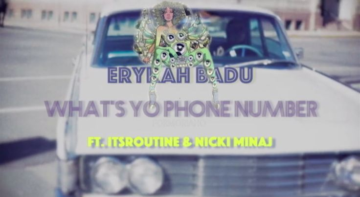 What's Yo Phone Number - Erykah Badu Ft. ItsRoutine & Nicki Minaj