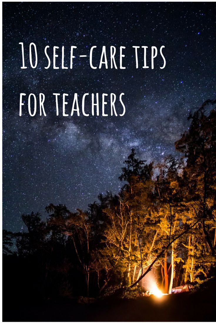"""10 Self-Care Techniques for Teachers Speaking of back-to-school, are you looking for ways to improve your self-care this year? As noted on TeacherPop yesterday, compassion fatigue is real, and the only way to combat it is with a deliberate self-care plan. Remember that """"self-care is not a selfish act."""" Here are 10 tips to combat burnout and promote positive health and wellbeing."""