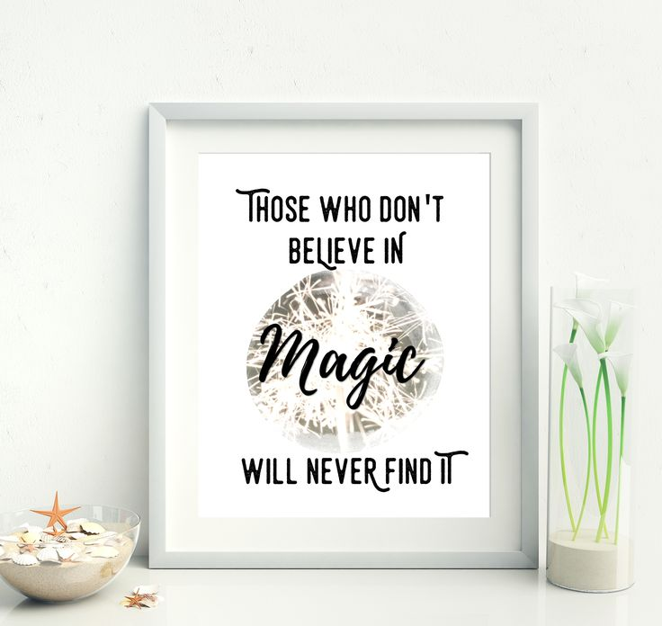 """Those who don't believe in magic will never find it"" - a beautiful and inspiring Roald Dahl quote."