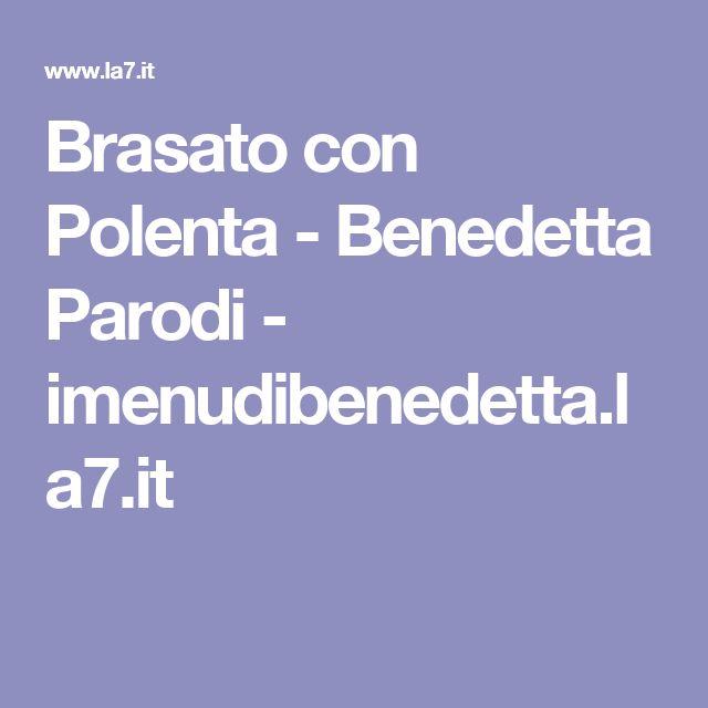 Brasato con Polenta - Benedetta Parodi - imenudibenedetta.la7.it