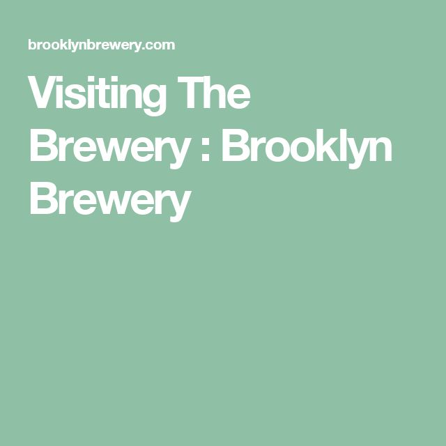 Visiting The Brewery : Brooklyn Brewery