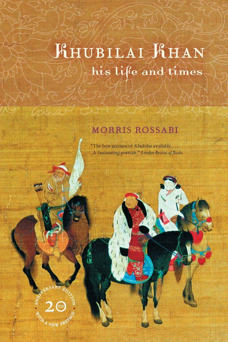Khubilai Khan: His Life And Times ~ Morris Rossabi ~ University Of  California Press ~