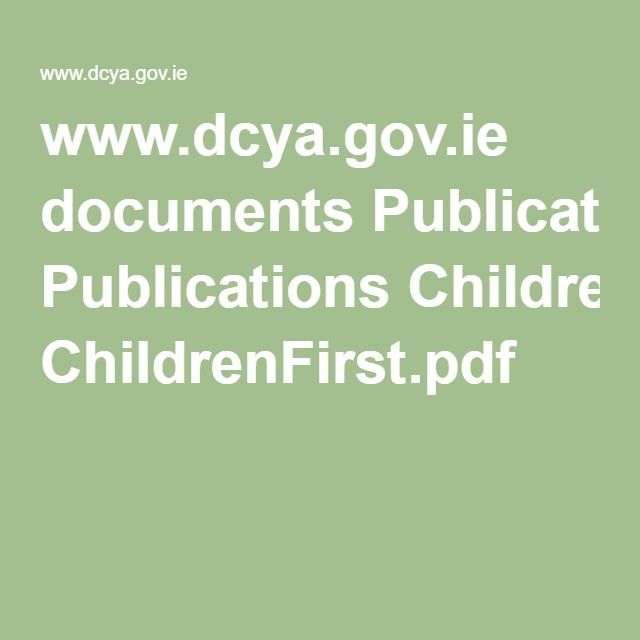 www.dcya.gov.ie documents Publications ChildrenFirst.pdf
