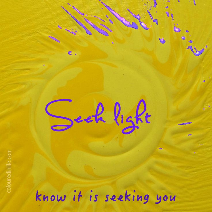 Seek Light and know it is seeking you. Intentional Artwork...a little splash of colourful insight to warm your soul and get you inspired to keep going on YOUR OWN RIGHT PATH