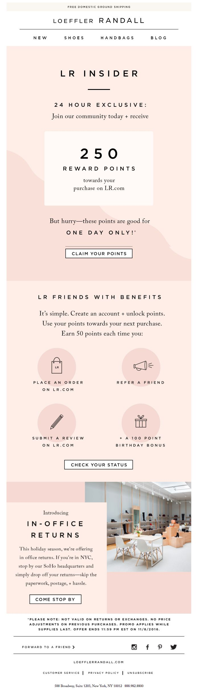 This email from Loeffler Randall promotes their loyalty program and gives customers the opportunity earn even more rewards. Talk about benefits!