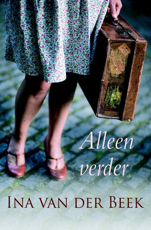 Historische roman van Ina van der Beek: Alleen verder Wanneer de Joodse onderduikers Sam en Hannah Cohen verraden worden, heeft dat grote gevolgen voor Hans en Clasien …