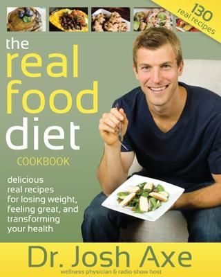 The Real Food Diet book by Dr. Josh Axe