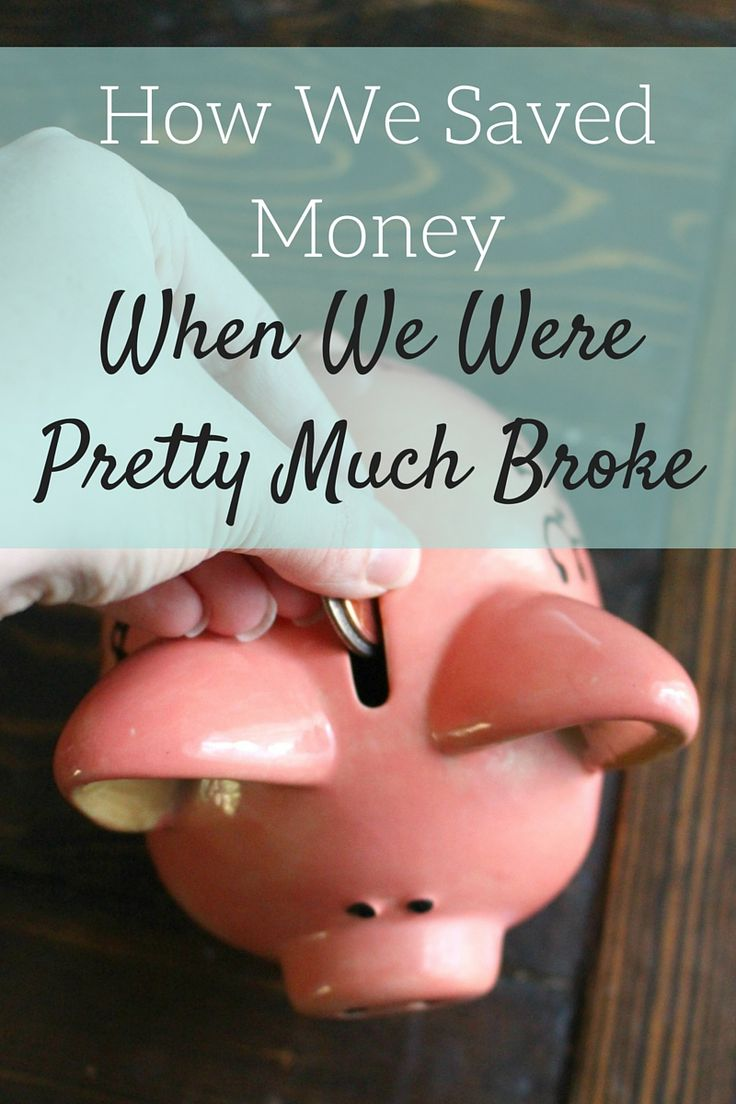 How We Saved Money When We Were Pretty Much Broke