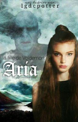 #wattpad #fanfiction Aria est la fille de Vous-Savez-Qui. Elle ne sait pas qui elle est. Un jour, un étrange personnage vient lui faire une proposition... Et merci à chercheusedemots pour sa cover!