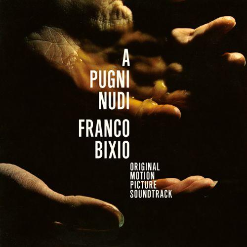 """Alcuni prodotti 'minori' del cinema italiano sono riusciti a riemergere nel tempo per la qualità delle colonne sonore. Esemplare il caso di """"A Pugni Nudi""""."""