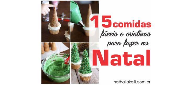 15 Comidas fáceis e criativas para fazer no Natal | Blog Nathalia Kalil - Moda, viagem e estilo de vida