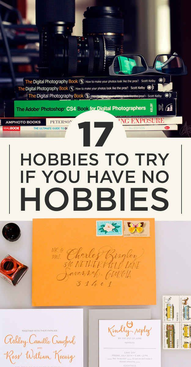 """17 Hobbies to Try If You Don't Have a Hobby""...always looking for a new hobby"