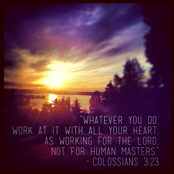 Colossians 3 23 Scripture Focus Pinterest Bible Scriptures And Bible Scriptures