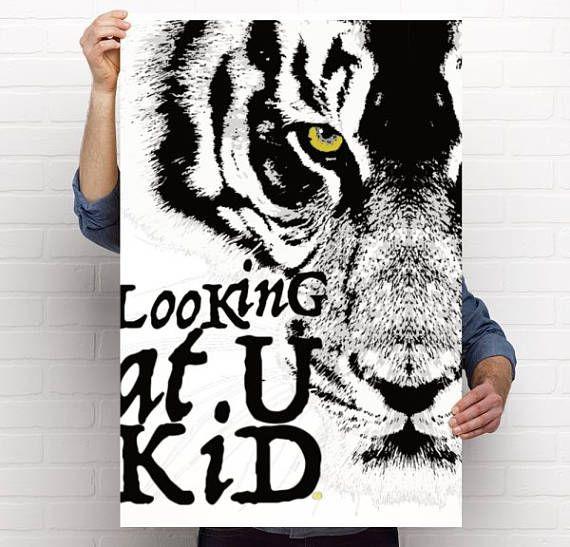 Poster, affiche, art print, impression tigre et typo, tigre Looking at you kid, looking at U kid, tigre qui te regrade, yeux de tigre