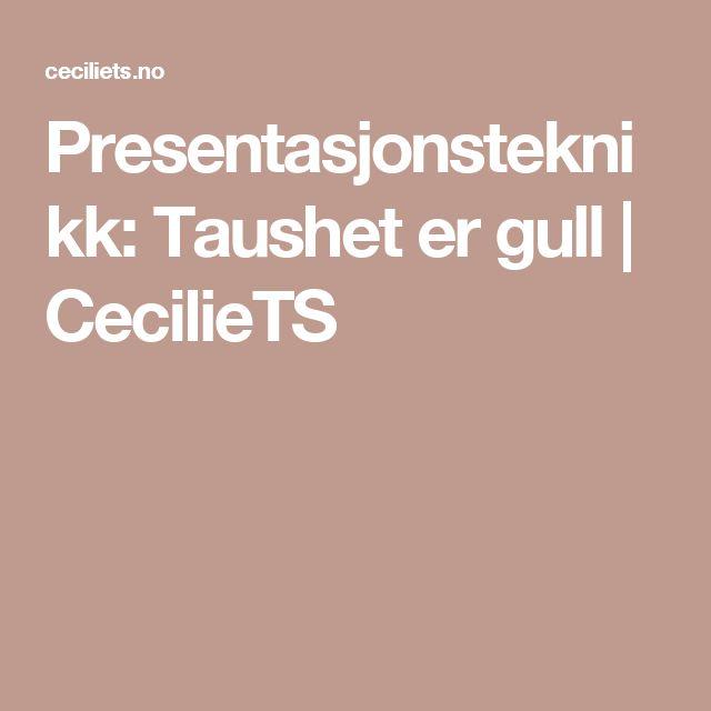 Presentasjonsteknikk: Taushet er gull | CecilieTS