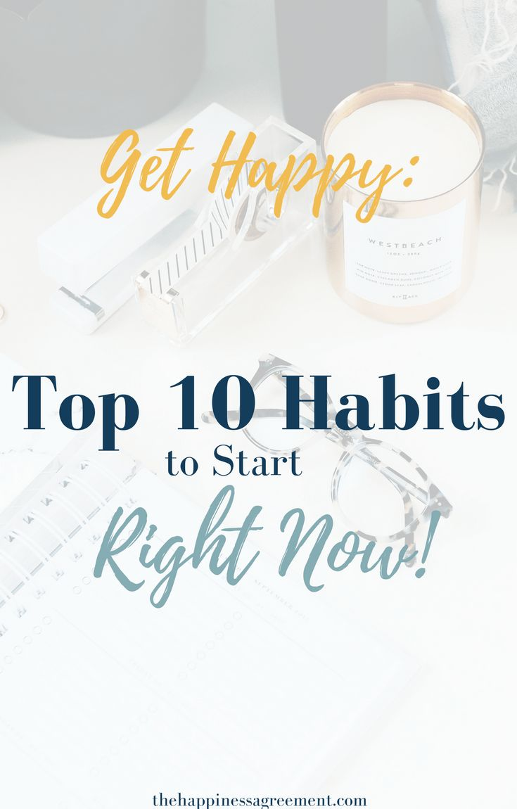 10 Awesome Habits to Increase Happiness Right Now! | The Happiness Agreement #habits #happiness #goals #gratitude #wellness #mindfulness #meditation