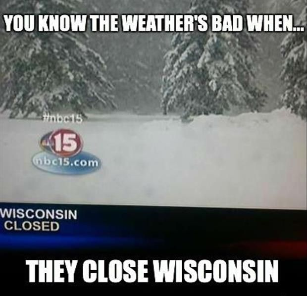 Winter Humor | You know the weather's bad when they close Wisconson! | #snow