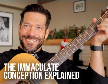 The Immaculate Conception Explained