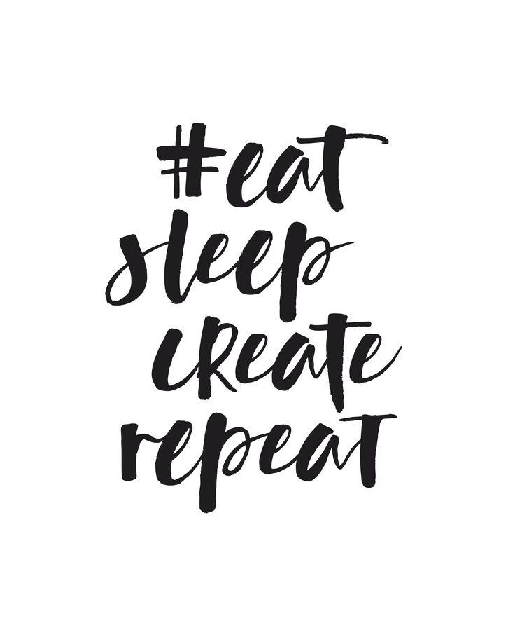 eat sleep create repeat   vtwonen 09 2016   print 'm uit, stijl op jouw manier, maak een foto en deel met #vtwonenbijmijthuis.