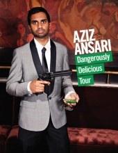Aziz Ansari.  Delicious.