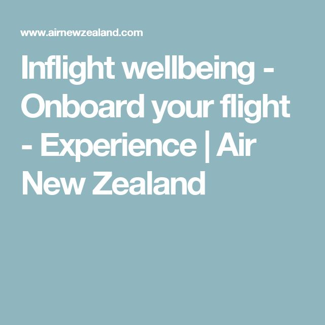 Inflight wellbeing - Onboard your flight - Experience | Air New Zealand