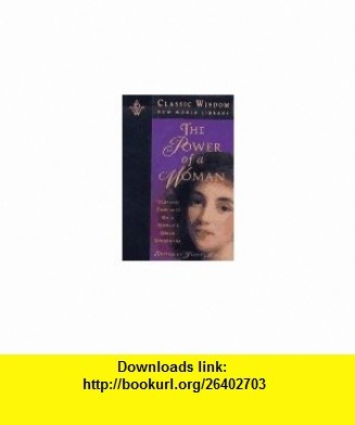 The Power of a Woman Timeless Thoughts on a Womans Inner Strengths (The Classic Wisdom Collection) (9781880032398) Janet Mills , ISBN-10: 1880032392  , ISBN-13: 978-1880032398 ,  , tutorials , pdf , ebook , torrent , downloads , rapidshare , filesonic , hotfile , megaupload , fileserve