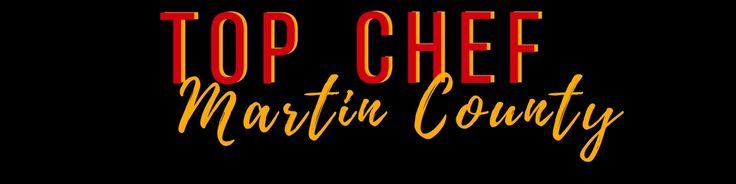 : Top Chef Martin County