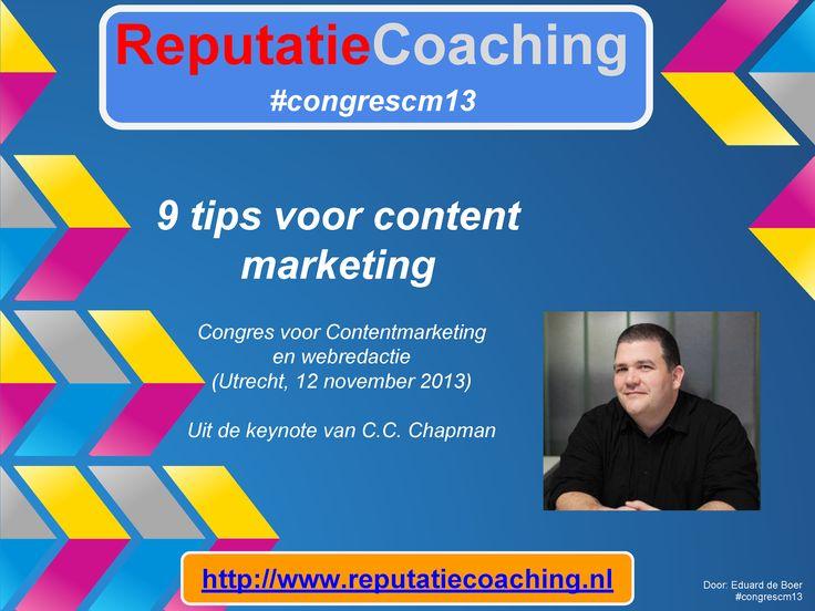 9 tips voor Content Marketing van C.C. Chapman op het Congres Content Marketing & Webredactie #congrescm13 in MediaPlaza te #Utrecht op 12 november 2013