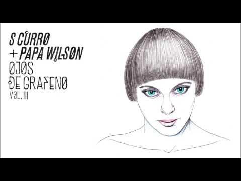 S CURRO & PAPA WILSON - 04 - Carne Artificial feat. Pedro Ladroga (Ojos de Grafeno vol. 3)