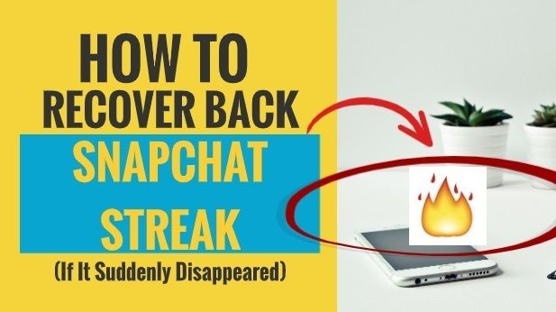 How To Recover Back Snapchat Streak If It Suddenly Disappeared My Media Social Snapchat Streak Snapchat Recover Snapchat