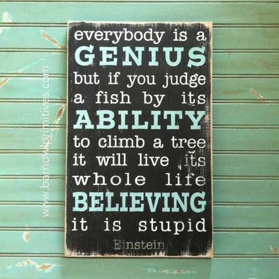 Everybody is a Genius - Albert Einstein Inspired  - Motivational Distressed Sign