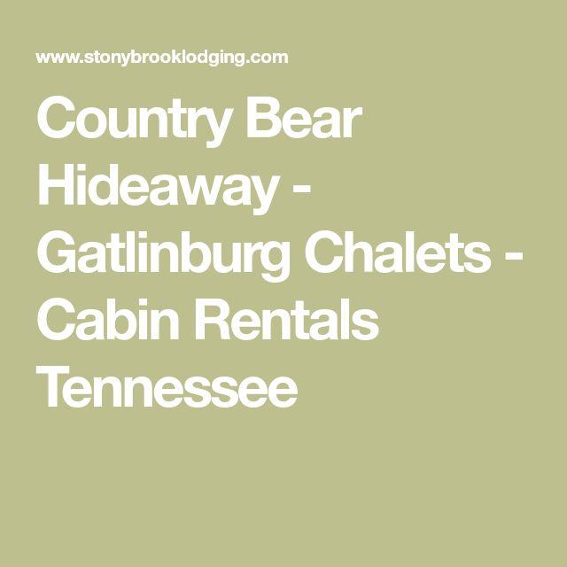 Country Bear Hideaway - Gatlinburg Chalets - Cabin Rentals Tennessee