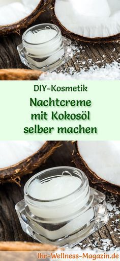 Gesichtscreme selber machen: So können Sie eine Nachtcreme mit Kokosnussöl selbst verwenden …   – Naturkosmetik