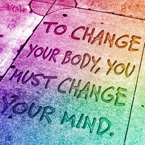 To change your body, you must change your mind. Find your inner