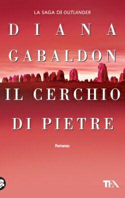 Sognando tra le Righe: IL CERCHIO DI PIETRE Diana Gabaldon Recensione #dianagabaldon, #tea