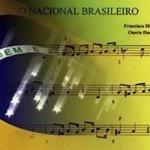 HISTÓRIA DO HINO NACIONAL BRASILEIRO – FATOS INTERESSANTES NEM SEMPRE DIVULGADOS