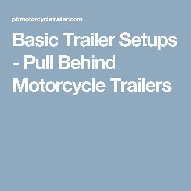 Basic Trailer Setups - Pull Behind Motorcycle Trailers