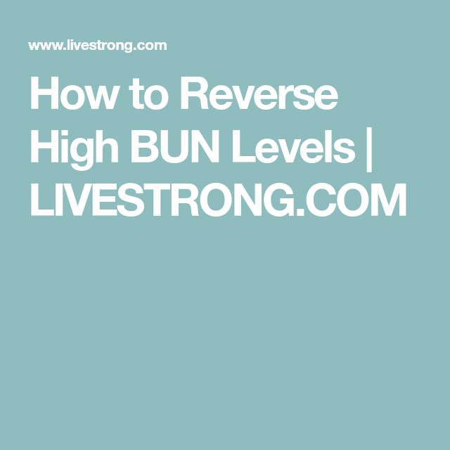 How to Reverse High BUN Levels | LIVESTRONG.COM