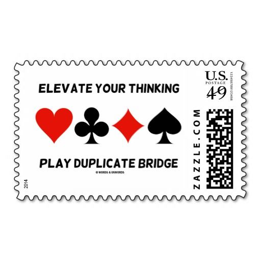 "Elevate Your Thinking Play Duplicate Bridge Postage #elevateyourthinking #playduplicatebridge #elevate #duplicatebridge #fourcardsuits #geek #humor #bridgeplayer #acbl #bridgeadvice #wordsandunwords Here's postage featuring the four card suits along with the sound bridge advice ""Elevate Your Thinking Play Duplicate Bridge""."