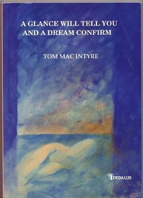 Mac Intyre , Tom - A Glance Will Tell You and a Dream Confirm - Signed first edition