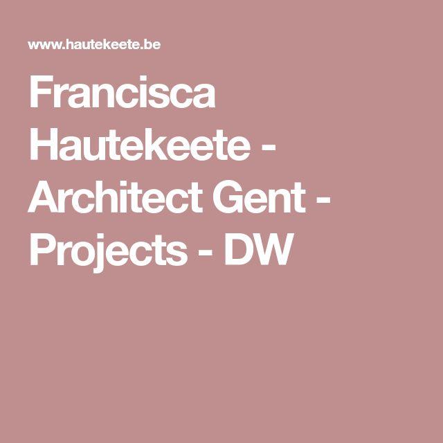 Francisca Hautekeete - Architect Gent - Projects - DW