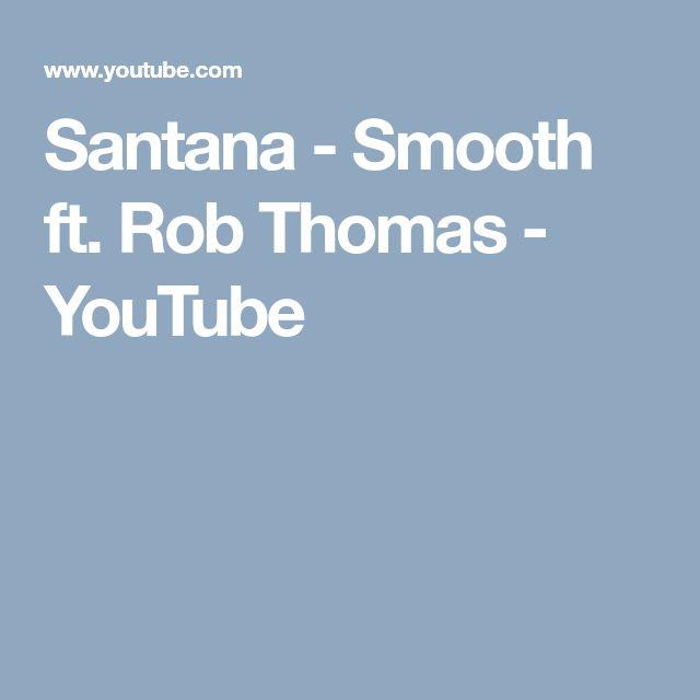 Santana - Smooth ft. Rob Thomas - YouTube