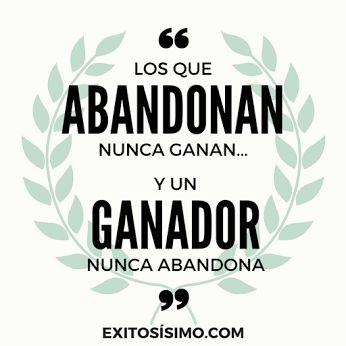 """Los que abandonan nunca ganan..."" #motivación #éxito #frasedeéxito #exitosísimo Visita mi blog: www.exitosisimo.com"